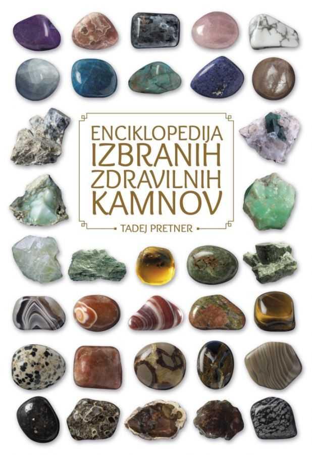 Enciklopedija izbranih zdravilnih kamnov – Tadej Pretner